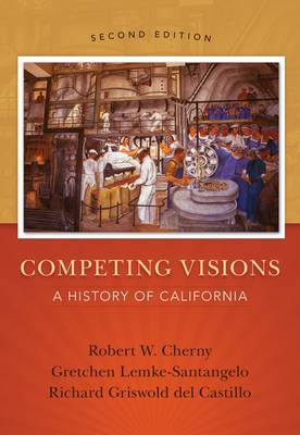 Competing Visions: A History of California (Paperback)
