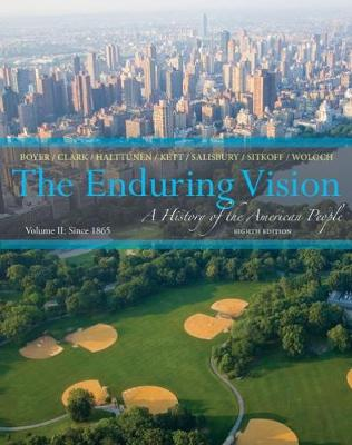 The Enduring Vision: A History of the American People, Volume II: Since 1865 (Paperback)