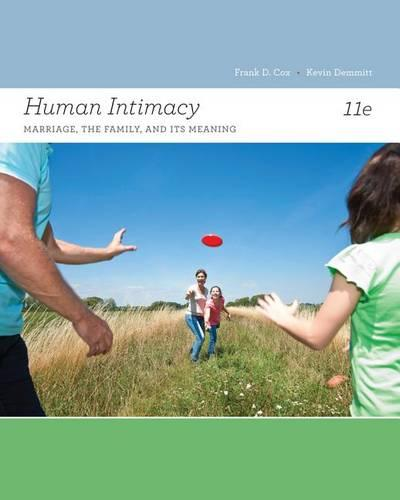 Human Intimacy: Marriage, the Family, and Its Meaning - Cengage Advantage Books