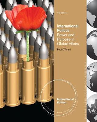 International Politics: Power and Purpose in Global Affairs, International Edition (Paperback)
