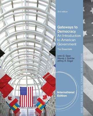 Gateways to Democracy Essentials: An Introduction to American Government, The Essentials, International Edition (with Aplia 1-Semester Printed Access Card)