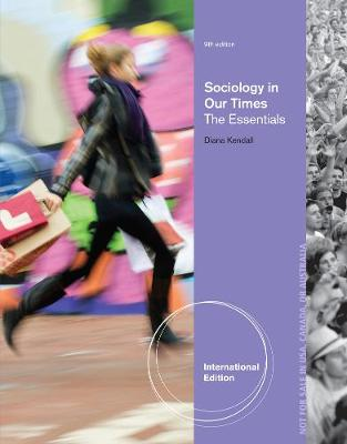 Sociology in Our Times: The Essentials, International Edition (Paperback)