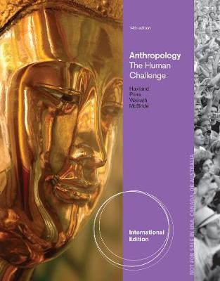 Anthropology: The Human Challenge, International Edition (Paperback)