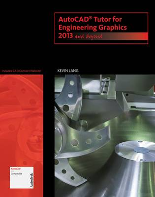 Autocad Tutor for Engineering Graphics: 2013 and Beyond
