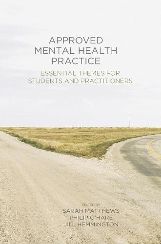 Approved Mental Health Practice: Essential Themes for Students and Practitioners (Paperback)