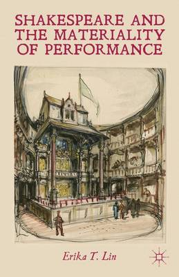 Shakespeare and the Materiality of Performance (Hardback)