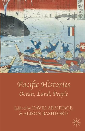 Pacific Histories: Ocean, Land, People (Hardback)