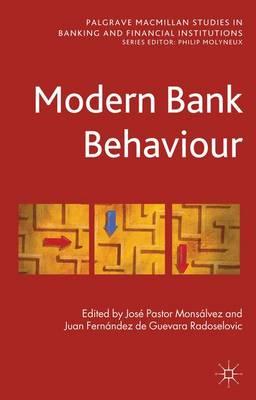 Modern Bank Behaviour - Palgrave Macmillan Studies in Banking and Financial Institutions (Hardback)