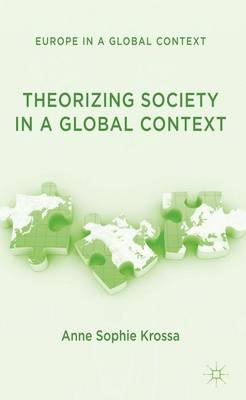 Theorizing Society in a Global Context - Europe in a Global Context (Hardback)