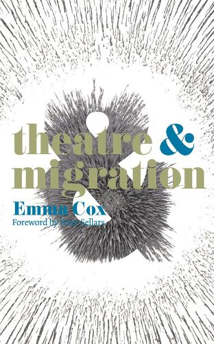 Theatre and Migration - Theatre And (Paperback)