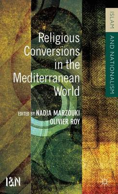 Religious Conversions in the Mediterranean World - Islam and Nationalism (Hardback)