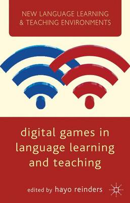Digital Games in Language Learning and Teaching - New Language Learning and Teaching Environments (Hardback)