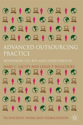 Advanced Outsourcing Practice: Rethinking ITO, BPO and Cloud Services - Technology, Work and Globalization (Hardback)