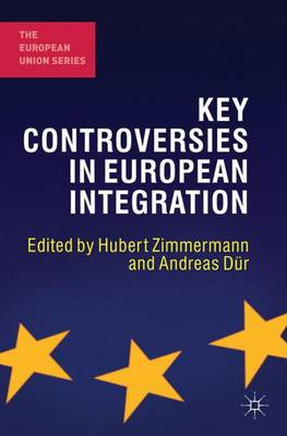 Key Controversies in European Integration - The European Union Series (Hardback)