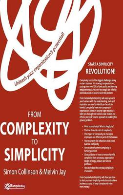 From Complexity to Simplicity: Unleash Your Organisation's Potential (Hardback)