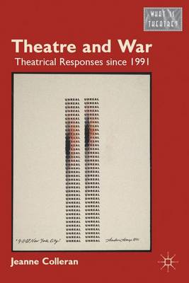 Theatre and War: Theatrical Responses since 1991 - What is Theatre? (Hardback)
