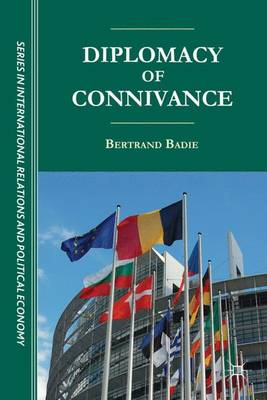Diplomacy of Connivance - The Sciences Po Series in International Relations and Political Economy (Hardback)