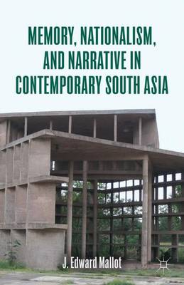 Memory, Nationalism, and Narrative in Contemporary South Asia (Hardback)