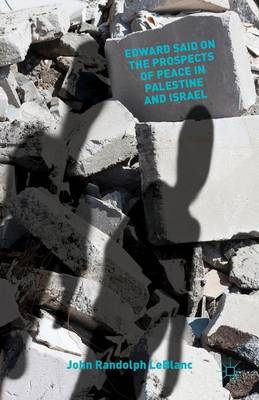 Edward Said on the Prospects of Peace in Palestine and Israel (Hardback)