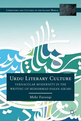 Urdu Literary Culture: Vernacular Modernity in the Writing of Muhammad Hasan Askari - Literatures and Cultures of the Islamic World (Hardback)