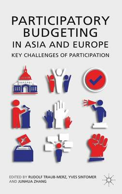 Participatory Budgeting in Asia and Europe: Key Challenges of Participation (Hardback)