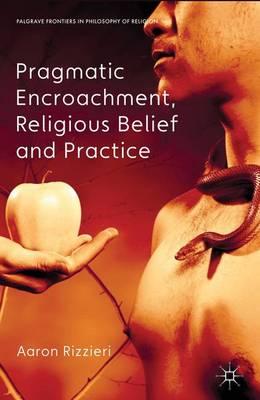 Pragmatic Encroachment, Religious Belief and Practice - Palgrave Frontiers in Philosophy of Religion (Hardback)