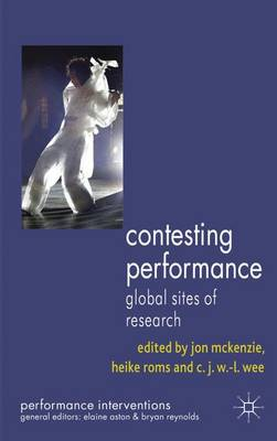 Contesting Performance: Global Sites of Research - Performance Interventions (Paperback)