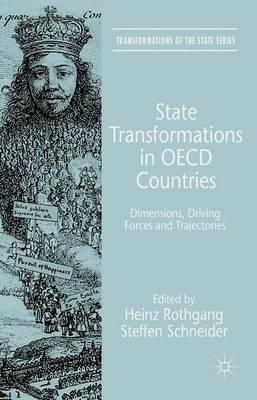 State Transformations in OECD Countries: Dimensions, Driving Forces, and Trajectories - Transformations of the State (Hardback)