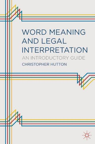 Word Meaning and Legal Interpretation: An Introductory Guide (Hardback)