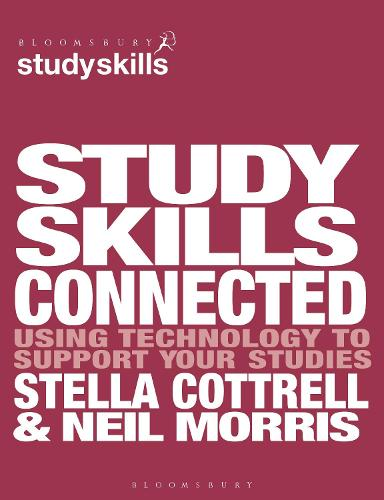 Study Skills Connected: Using Technology to Support Your Studies - Macmillan Study Skills (Paperback)