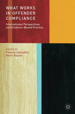What Works in Offender Compliance: International Perspectives and Evidence-Based Practice (Paperback)