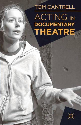 Acting in Documentary Theatre (Paperback)