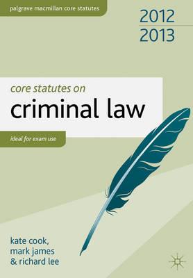 Core Statutes on Criminal Law 2012-13 - Palgrave Core Statutes (Paperback)