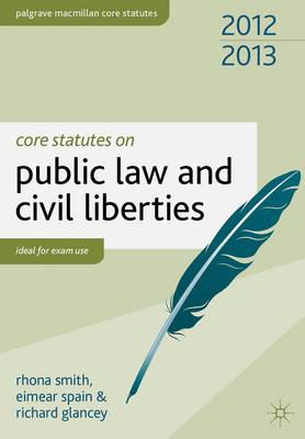 Core Statutes on Public Law and Civil Liberties 2012-13 - Palgrave Core Statutes (Paperback)
