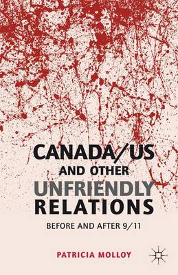 Canada/US and Other Unfriendly Relations: Before and After 9/11 (Hardback)
