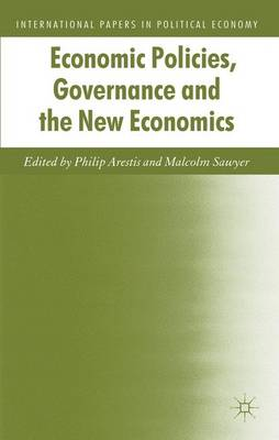 Economic Policies, Governance and the New Economics - International Papers in Political Economy (Hardback)
