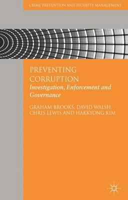 Preventing Corruption: Investigation, Enforcement and Governance - Crime Prevention and Security Management (Hardback)