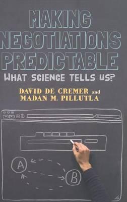Making Negotiations Predictable: What Science Tells Us (Hardback)