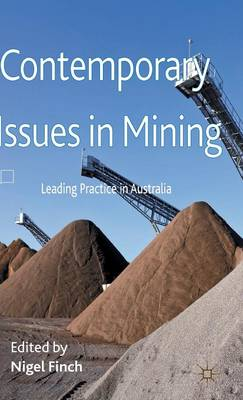 Contemporary Issues in Mining: Leading Practice in Australia (Hardback)