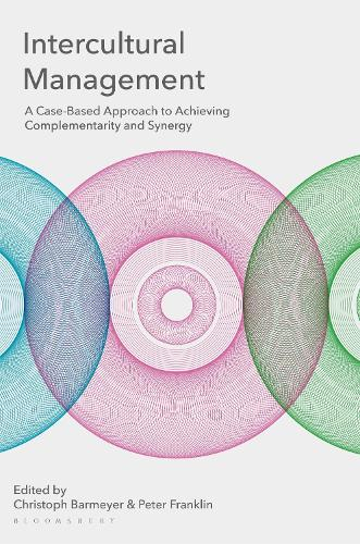Intercultural Management: A Case-Based Approach to Achieving Complementarity and Synergy (Paperback)