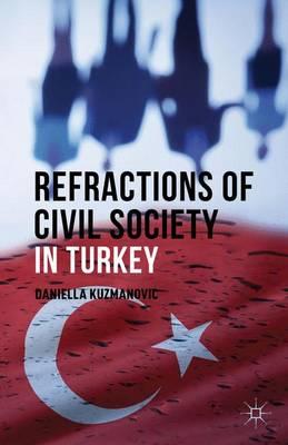 Refractions of Civil Society in Turkey (Hardback)