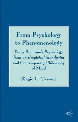 From Psychology to Phenomenology: Franz Brentano's 'Psychology from an Empirical Standpoint' and Contemporary Philosophy of Mind (Hardback)