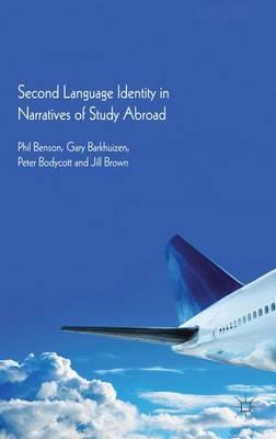 Second Language Identity in Narratives of Study Abroad (Hardback)