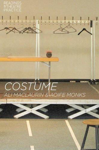 Costume: Readings in Theatre Practice - Readings in Theatre Practice (Hardback)