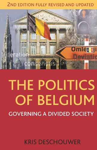 The Politics of Belgium: Governing a Divided Society - Comparative Government and Politics (Paperback)