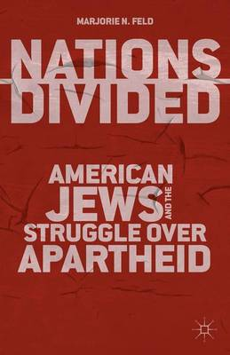 Nations Divided: American Jews and the Struggle over Apartheid (Hardback)