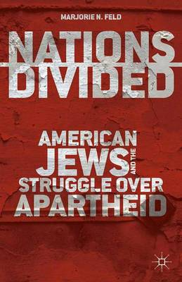 Nations Divided: American Jews and the Struggle over Apartheid (Paperback)