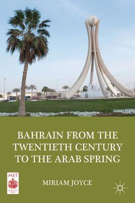 Bahrain from the Twentieth Century to the Arab Spring - Middle East Today (Hardback)