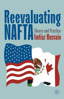 Reevaluating NAFTA: Theory and Practice (Hardback)