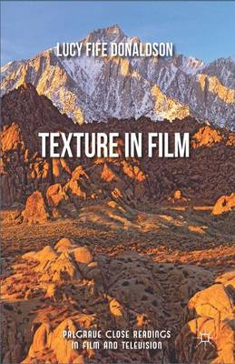 Texture In Film - Palgrave Close Readings in Film and Television (Hardback)